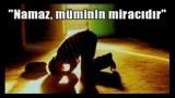 Dinin Direği Müminin Miracı Namaz
