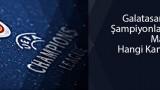 Galatasarayin-sampiyonlar-Ligi-Maclari-Hangi-Kanalda