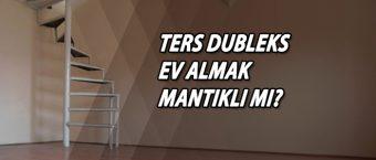 Ters-Dubleks-Ev-Almak-Mantikli-Mi