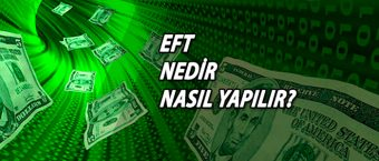EFT Nedir Nasıl Yapılır?